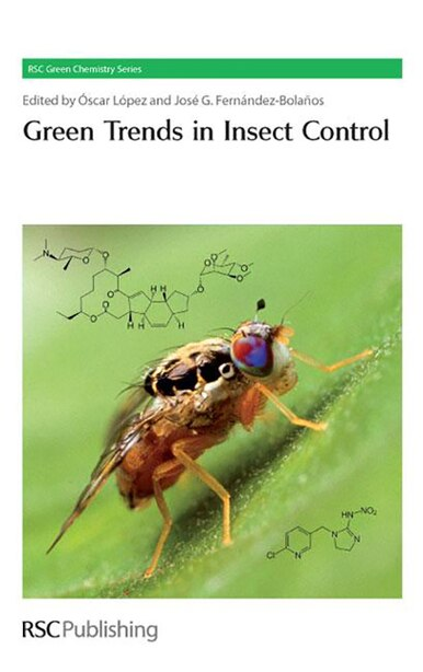 Green Trends In Insect Control: Rsc by Oscar Lopez