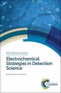 Electrochemical Strategies In Detection Science by Damien W M Arrigan
