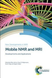 Mobile Nmr And Mri: Developments And Applications by Bruce Balcom