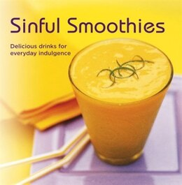 Book Sinful Smoothies: Delicious drinks for everyday indulgence by Ryland Peters & Small, Inc