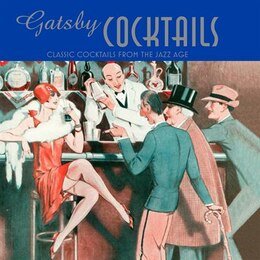 Book Gatsby Cocktails: Classic Cocktails From The Jazz Age by Ben Reed