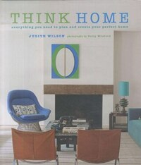 Think Home: Easy Thought Processes For A Streamlined Home.