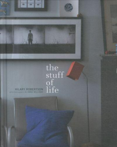 The Stuff Of Life: How to Style and Display Your Most Treasured Possessions by Hilary Robertson