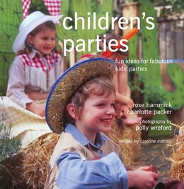 Book Children's Parties: Fun Ideas For Fabulous Kids' Parties by Rosie Hammick