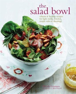 Book The Salad Bowl: Vibrant & Healthy Recipes For Light Meals, Lunches, Simple Sides & Dressings by Nicola Graimes