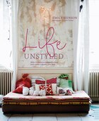 Life Unstyled: How to embrace imperfection and create a home you love
