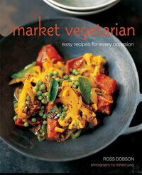Market Vegetarian (hardback): Easy Recipes For Every Occasion