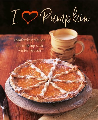 I Heart Pumpkin: Comforting Recipes For Cooking With Winter Squash by Ryland Peters & Small