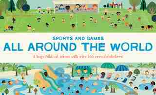 All Around The World: Sports And Games by Géraldine Cosneau