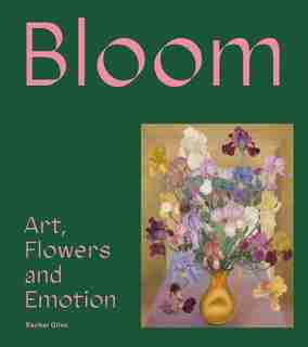 Bloom: Ideas For Growing by Rachel Giles