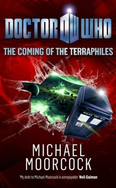 Doctor Who: The Coming of the Terraphiles by MICHAEL MOORCOCK