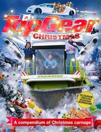 A Top Gear Christmas: A Compendium Of Christmas Carnage