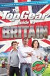 The Top Gear Guide To Britain: A Celebration Of The Fourth Best Country In The World by Richard Porter