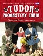 Tudor Monastery Farm: Life In Rural England 500 Years Ago