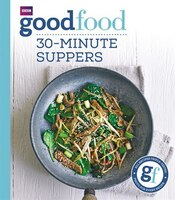 Good Food: 30 Minute Suppers