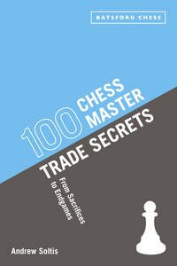 100 Chess Master Trade Secrets: From Sacrifices To Endgames