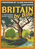 Britain By Bike: A Two-wheeled Odyssey Around Britain by Jane Eastoe