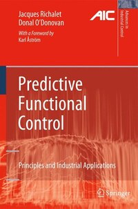 Predictive Functional Control: Principles and Industrial Applications