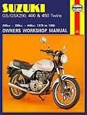 Suzuki GS-GSX 250, 400 and 450 Twins Owners Workshop Manual, M736: '79-'85 by John Haynes