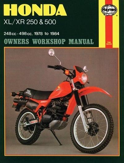 Honda XL/XR 250 and 500 Owners Workshop Manual: 78-84 by John Haynes
