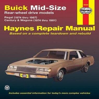 Buick Mid-Size Models Manual: 1974 Thru 1987 by John Haynes