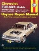 Haynes Chevrolet Full-Size Sedans, 1969-1990 Manual: V6 And V8, Impala, Caprice, Biscayne, Bel Air, Wagons by John Haynes