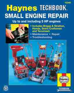 Small Engine Manual, 5 Hp And Less by John Haynes