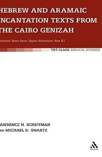 Hebrew and Aramaic Incantation Texts from the Cairo Genizah