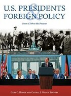 U.s. Presidents And Foreign Policy: From 1789 To The Present