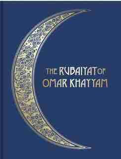 The Rubáiyát Of Omar Khayyám: Illustrated Collector's Edition by Omar Khayyám