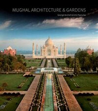Mughal Architecture & Gardens