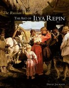 The Russian Vision: The Art Of Ilya Repin