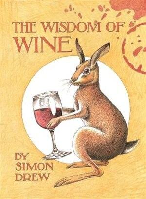 The Wisdom Of Wine by Simon Drew
