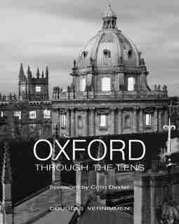 Oxford Through The Lens by Douglas Vernimmen