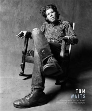 Tom Waits by Barney Hoskyns