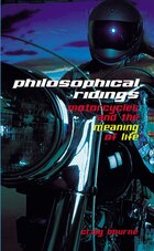 Philosophical Ridings: Motorcycles and the Meaning of Life