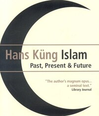 Islam: Past, Present and Future: Past, Present And Future