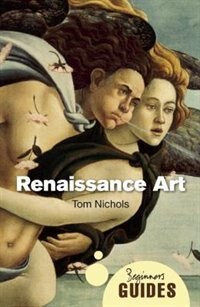 Renaissance Art: A Beginner's Guide