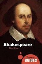Shakespeare: A Beginner's Guide