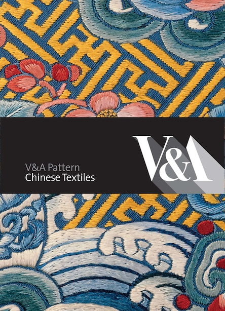 V&a Pattern: Chinese Textiles by EsmÚ Whittaker