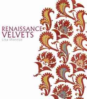 Renaissance Velvets by Lisa Monnas