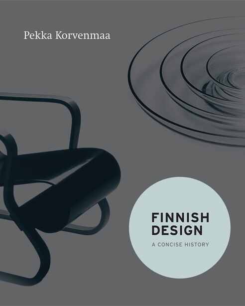 Finnish Design: A Concise History by Pekka Korvenmaa