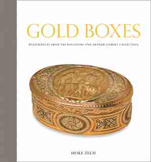 Gold Boxes: Masterpieces From The Rosalinde And Arthur Gilbert Collection by Heike Zech