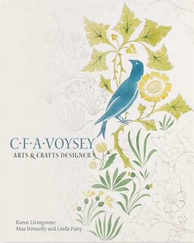 C.f.a. Voysey: Arts & Crafts Designer by Karen Livingstone