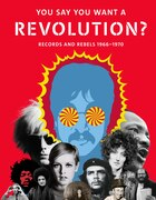 You Say You Want A Revolution: Records And Rebels, 1966?1970