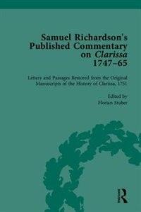 Samuel Richardson's Published Commentary On Clarissa, 1747-1765
