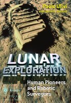 Lunar Exploration: Human Pioneers and Robotic Surveyors
