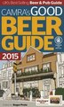 Camra's Good Beer Guide 2015 by Roger Protz