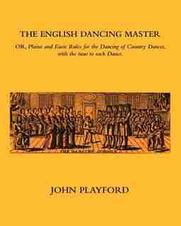 The English Dancing Master by John Playford