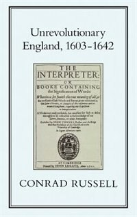 Unrevolutionary England, 1603-1642